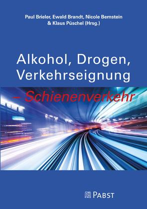 """""""Alkohol, Drogen, Verkehrseignung – Schienenverkehr"""" von Bernstein,  Nicole, Brandt,  Ewald, Brieler,  Paul, Püschel,  Klaus"""