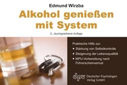Alkohol geniessen mit System von Wirzba,  Edmund