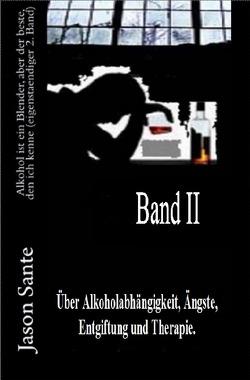 Alkohol ist ein Blender 2. Band – Inklusive HART, ein Drama (Novelle) von Sante,  Jason