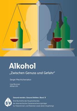 Alkohol von Brunner,  Lisa, Mechtcheriakov,  Sergei, Uhl,  Alfred