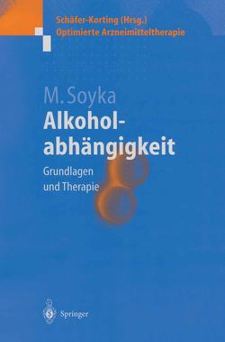 Alkoholabhängigkeit von Soyka,  Michael
