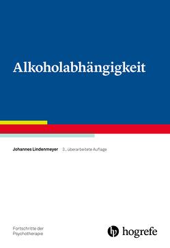 Alkoholabhängigkeit von Lindenmeyer,  Johannes
