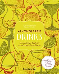 Alkoholfreie Drinks von Derndorfer,  Eva, Fischer,  Elisabeth