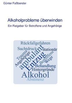 Alkoholprobleme überwinden von Fassbender,  Günter