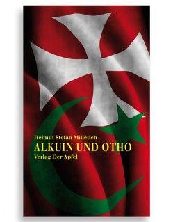 Alkuin und Otho von Milletich,  Helmut Stefan