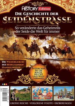All About History Edition: Die Geschichte der Seidenstraße von Buss,  Oliver