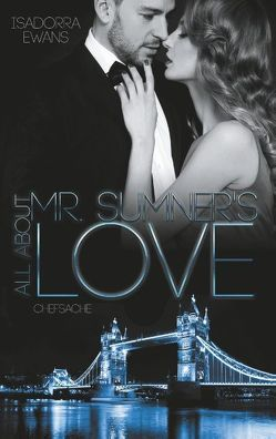 All about Mr Sumner´s Love von Ewans,  Isadorra