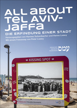 All about Tel Aviv-Jaffa von Jüdisches Museum Hohenems, Loewy,  Hanno, Sulzenbacher,  Hannes
