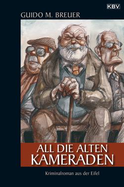 All die alten Kameraden von Breuer,  Guido M.