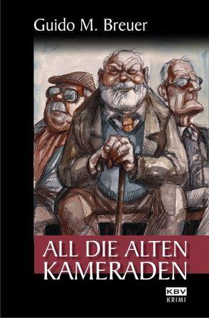 All die alten Kameraden von Breuer,  Guido
