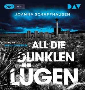All die dunklen Lügen von Eisenhut,  Irene, Schaffhausen,  Joanna, Steffenhagen,  Britta, Teichmann,  Vera