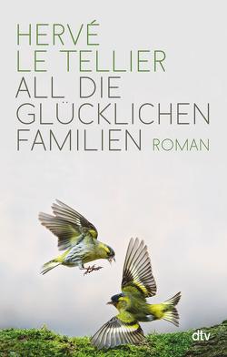 All die glücklichen Familien von Le Tellier,  Hervé, Ritte,  Juergen, Ritte,  Romy