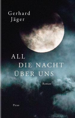 All die Nacht über uns von Jäger,  Gerhard