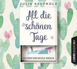 All die schönen Tage von Engeln,  Nicole, Kaufhold,  Julia