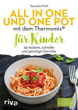 All in one und One Pot mit dem Thermomix® für Kinder von Pichl,  Veronika