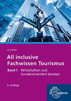All inclusive – Fachwissen Tourismus Band 1 von Motte,  Günter de la
