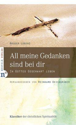 All meine Gedanken sind bei dir von Deichgräber,  Reinhard, Lorenz,  Bruder