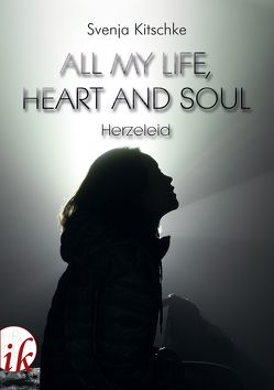All my life, heart and soul von Kitschke,  Svenja