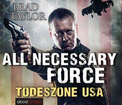 All Necessary Force – Todeszone USA von Lehnen,  Stefan, Taylor,  Brad