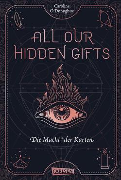 All our hidden gifts – Die Macht der Karten (All our hidden gifts 1) von Kröning,  Christel, O'Donoghue,  Caroline