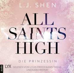 All Saints High – Die Prinzessin von Mehrmann,  Anja, Shen,  L.J.