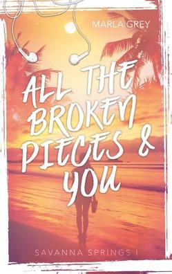 All The Broken Pieces And You von Grey,  Marla
