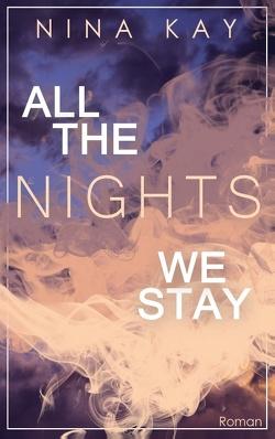 All The Nights We Stay von Kay,  Nina