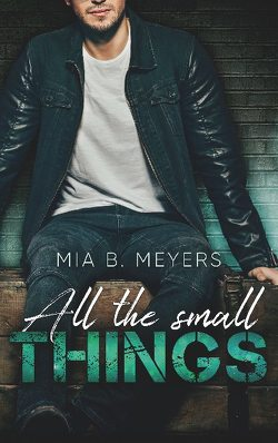 All the small Things von B. Meyers,  Mia