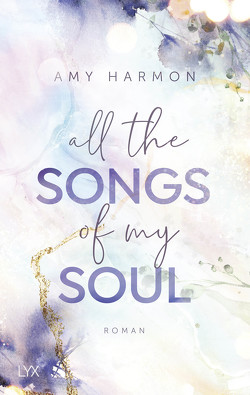All the Songs of my Soul von Harmon,  Amy, Wieja,  Corinna