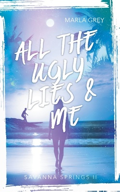 All The Ugly Lies And Me von Grey,  Marla