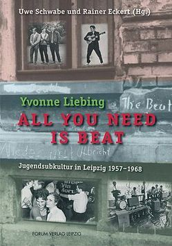 All you need is beat von Eckert,  Rainer, Liebing,  Yvonne, Schwabe,  Uwe