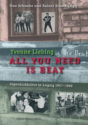 All you need is beat von Eckert,  Rainer, Liebing,  Yvonne, Schwabe,  Uwe