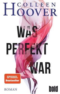 Was perfekt war von Ganslandt,  Katarina, Hoover,  Colleen