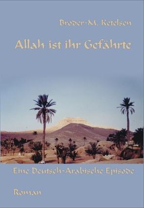 Allah ist ihr Gefährte von Ketelsen,  Broder M