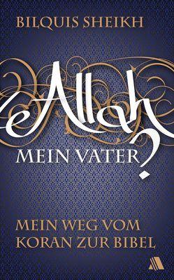 Allah – mein Vater? von Heumann,  Eva, Sheikh,  Bilquis, Simon,  Detlev