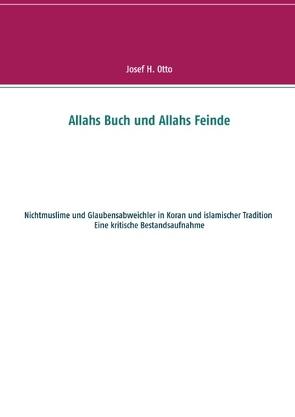 Allahs Buch und Allahs Feinde von Otto,  Josef H.