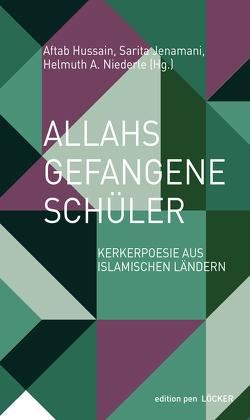 Allahs gefangene Schüler von Hussain,  Aftab, Jenamani,  Sarita, Niederle,  Helmuth A