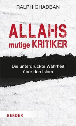 Allahs mutige Kritiker von Ghadban,  Dr. Ralph