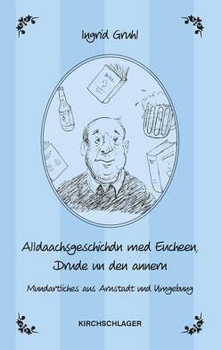 Alldaachsgeschichdn med Eucheen, Drude un den annern von Grosser,  Steffen, Gruhl,  Ingrid