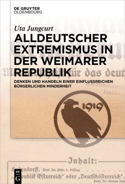 Alldeutscher Extremismus in der Weimarer Republik von Jungcurt,  Uta