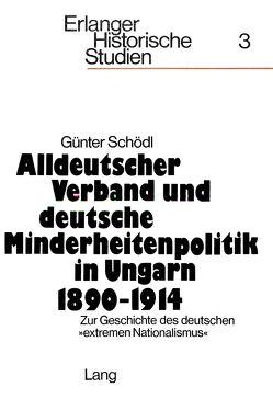 Alldeutscher Verband und deutsche Minderheitenpolitik in Ungarn 1890-1914