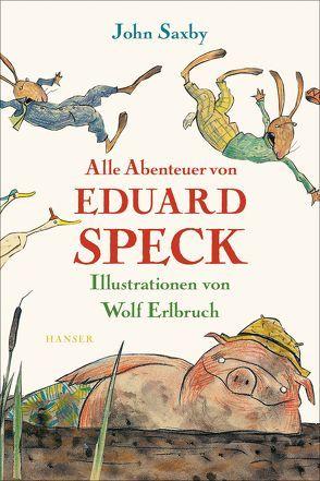 Alle Abenteuer von Eduard Speck von Erlbruch,  Wolf, Saxby,  John, Schönfeldt,  Sibyl Gräfin