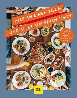 Alle an einen Tisch … und alles auf einen Tisch von Hoffmann,  Sebastian, Mutschelknaus,  Katja