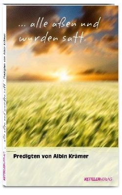 …alle aßen und wurden satt von Katholische Arbeitnehmer-Bewegung Deutschlands e. V., Krämer,  Albin