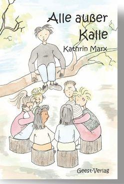 Alle außer Kalle von Marx,  Kathrin