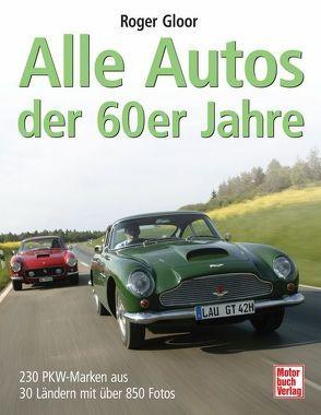 Alle Autos der 60er Jahre von Gloor,  Roger