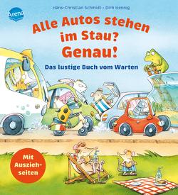 Alle Autos stehen im Stau? Genau! Das lustige Buch vom Warten von Hennig,  Dirk, Schmidt,  Hans-Christian