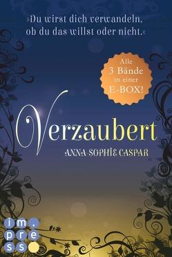 Verzaubert: Alle Bände der Fantasy-Bestseller-Trilogie in einer E-Box! von Caspar,  Anna-Sophie