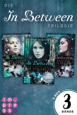 Alle Bände der »In Between«-Trilogie in einer E-Box! von Wandres,  Kathrin
