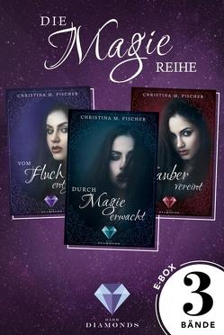 Alle Bände der knisternd-fesselnden »Magie-Reihe« in einer E-Box (Die Magie-Reihe ) von Fischer,  Christina M.
